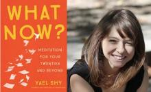 what now meditation for your twenties and beyond