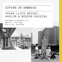 Gallery Talks, December 02, 2017, 12/02/2017, Living in America: Frank Lloyd Wright, Harlem, and Modern Housing: A Guided Tour