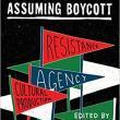 Book Discussions, November 10, 2017, 11/10/2017, Assuming Boycott: Tools of Activism