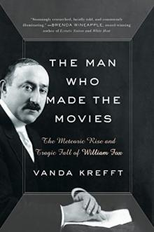 Author Readings, December 01, 2017, 12/01/2017, Vanda Krefft discusses her new biography The Man Who Made the Movies: The Meteoric Rise and Tragic Fall of William Fox