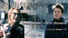 Films, December 06, 2017, 12/06/2017, Michelle Emson's Transgender Life in Slovenia (2016): Award-Winning Documentary