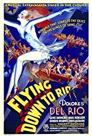 Films, December 01, 2017, 12/01/2017, Thornton Freeland's Flying Down to Rio (1933): Featuring Astaire and Rogers' First Pairing