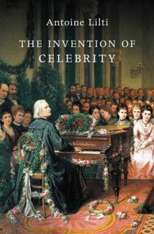 Author Readings, December 06, 2017, 12/06/2017, Antoine Lilti discusses his book The Invention of Celebrity