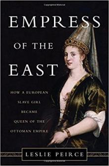 Author Readings, December 05, 2017, 12/05/2017, Leslie Peirce discusses her book Empress of the East