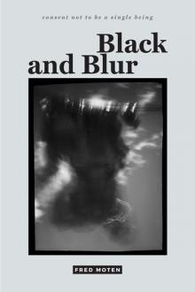 Author Readings, December 11, 2017, 12/11/2017, Fred Moten discusses his book Black and Blur