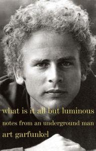 Author Readings, January 10, 2018, 01/10/2018, Legendary pop vocalist Art Garfunkel discusses his book What Is It All But Luminous: Notes from an Underground Man