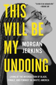 Author Readings, January 31, 2018, 01/31/2018, Morgan Jerkins discusses her book This Will Be My Undoing: Living at the Intersection of Black, Female, and Feminist in (White) America