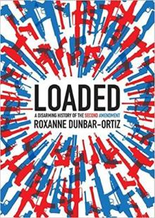 Author Readings, January 08, 2018, 01/08/2018, Roxanne Dunbar-Ortiz discusses her book Loaded: A Disarming History of the Second Amendment