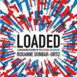 Book Readings, January 08, 2018, 01/08/2018, Roxanne Dunbar-Ortiz discusses her book Loaded: A Disarming History of the Second Amendment