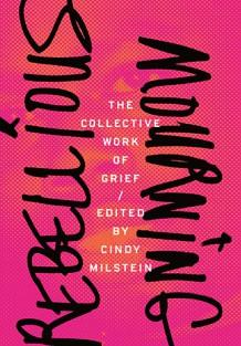 Author Readings, January 24, 2018, 01/24/2018, Cindy Milstein discusses her book Rebellious Mourning: The Collective Work of Grief