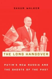 Author Readings, January 18, 2018, 01/18/2018, Shaun Walker discusses his book The Long Hangover: Putin's New Russia and the Ghosts of the Past