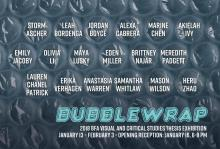 Opening Receptions, January 16, 2018, 01/16/2018, Bubble Wrap: A Student Show