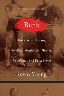 Author Readings, January 23, 2018, 01/23/2018, Kevin Young discusses his book Bunk: The Rise of Hoaxes, Humbug, Plagiarists, Phonies, Post-Facts, and Fake News