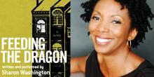 Talks, February 22, 2018, 02/22/2018, Sharon Washington discusses her play Feeding the Dragon