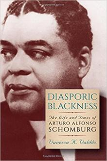 Author Readings, January 24, 2018, 01/24/2018, Vanessa K. Valdes discusses her book Diasporic Blackness: The Life and Times of Arturo Alfonso Schomburg