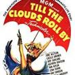 Films, February 08, 2018, 02/08/2018, Richard Whorf's Till the Clouds Roll By (1946): Jerome Kern Biopic