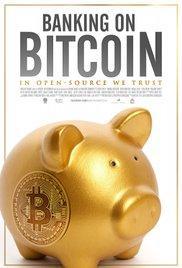 Films, January 19, 2018, 01/19/2018, Christopher Cannucciari's Banking on Bitcoin (2016): Documentary