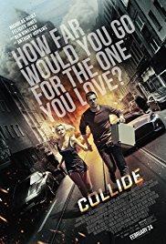 Films, January 12, 2018, 01/12/2018, Eran Creevy's Collide (2016): Drug Smugglers' Driver