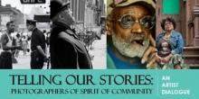 Discussions, January 21, 2018, 01/21/2018, Telling Our Stories with the Photographers ofSpirit of Community: Art of Harlem