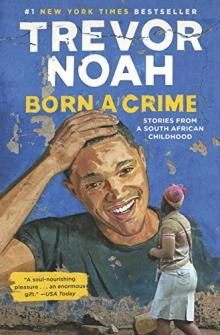 Book Discussions, February 07, 2018, 02/07/2018, Riverside Book Club: Born a Crime: Stories from a South African Childhood