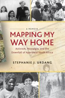 Author Readings, February 03, 2018, 02/03/2018, Stephanie J. Urdang reads from her book Mapping My Way Home: Activism, Nostalgia, and the Downfall of Apartheid South Africa