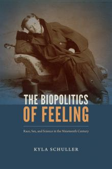 Author Readings, February 17, 2018, 02/17/2018, Kyla Schuller reads from her book The Biopolitics of Feeling: Race, Sex and Science in the Nineteenth Century