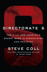 Author Readings, February 22, 2018, 02/22/2018, Steve Coll discusses his book Directorate S: The C.I.A. and America's Secret Wars in Afghanistan and Pakistan