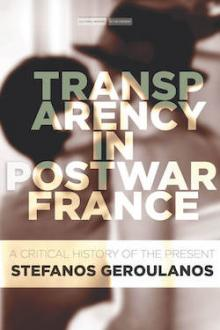 Author Readings, February 12, 2018, 02/12/2018, Stefanos Geroulanos discusses his book Transparency in Postwar France
