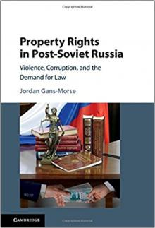 Author Readings, February 08, 2018, 02/08/2018, Jordan Gans-Morse discusses his book Property Rights in Post-Soviet Russia: Violence, Corruption and the Demand for Law