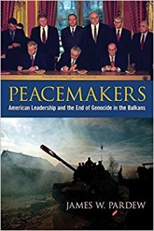 Author Readings, February 21, 2018, 02/21/2018, James W. Pardew discusses his new book Peacemakers: American Leadership and the End of Genocide in the Balkans