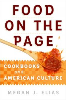 Author Readings, February 20, 2018, 02/20/2018, Megan Elias discusses her book Food on the Page: Cookbooks and American Culture