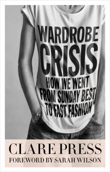 Author Readings, February 28, 2018, 02/28/2018, Clare Press discusses her book Wardrobe Crisis: How We Went from Sunday Best to Fast Fashion