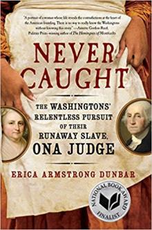 Author Readings, February 08, 2018, 02/08/2018, Erica Armstrong Dunbar discusses her book Never Caught: The Washingtons' Relentless Pursuit of Their Runaway Slave, Ona Judge