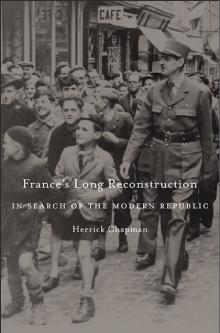 Author Readings, February 21, 2018, 02/21/2018, Herrick Chapman discusses her book France's Long Reconstruction: In Search of the Modern Republic