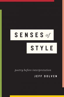 Author Readings, February 01, 2018, 02/01/2018, Jeff Dolven discusses his book Senses of Style: Poetry Before Interpretation