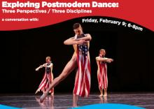 Discussions, February 09, 2018, 02/09/2018, Exploring Postmodern Dance: Three Perspectives / Three Disciplines