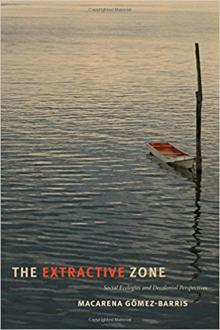 Author Readings, February 22, 2018, 02/22/2018, Macarena Gómez-Barris discusses her book The Extractive Zone: Social Ecologies and Decolonial Perspectives