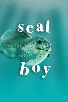 Plays, February 17, 2018, 02/17/2018, Seal Boy: Parental Problems