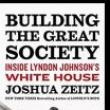 Author Readings, February 06, 2018, 02/06/2018, Joshua Zeitz discusses his book Building the Great Society: Inside Lyndon Johnson's White House