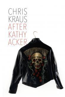 Author Readings, March 15, 2018, 03/15/2018, Chris Krauss discusses her book After Kathy Acker