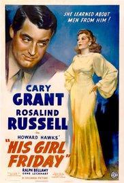 Films, February 13, 2018, 02/13/2018, Howard Hawks's His Girl Friday (1940): Newspaper Romance