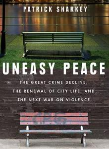 Author Readings, February 07, 2018, 02/07/2018, Patrick Sharkey discusses his book Uneasy Peace: The Great Crime Decline, the Renewal of City Life, and the Next War on Violence