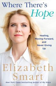 Book Readings, March 27, 2018, 03/27/2018, Elizabeth Smart discusses her book Where There's Hope: Healing, Moving Forward, and Never Giving Up