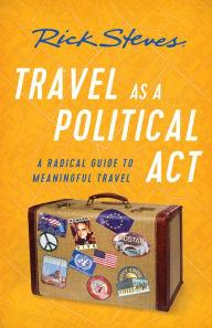 Author Readings, March 06, 2018, 03/06/2018, PBS host Rick Steves discusses his book Travel as a Political Act