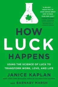 Author Readings, March 08, 2018, 03/08/2018, Janice Kaplan discusses her book How Luck Happens: Using the Science of Luck to Transform Work, Love, and Life