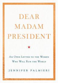 Author Readings, March 27, 2018, 03/27/2018, Jennifer Palmieri discusses her book Dear Madam President: An Open Letter to the Women Who Will Run the World