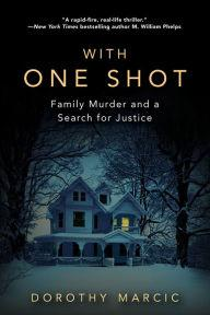Author Readings, March 29, 2018, 03/29/2018, Dorothy Marcic discusses her book With One Shot: Family Murder and a Search for Justice