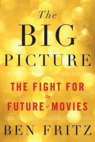 Book Readings, March 15, 2018, 03/15/2018, Ben Fritz discusses his book The Big Picture: The Fight for the Future of Movies