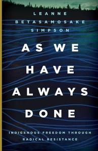 Author Readings, March 28, 2018, 03/28/2018, Leanne Betasamosake Simpson discusses her book As We Have Always Done: Indigenous Freedom through Radical Resistance