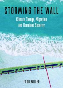 Author Readings, March 01, 2018, 03/01/2018, Todd Miller reads from his book Storming the Wall